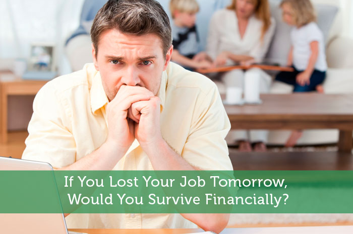 If You Lost Your Job Tomorrow, Would You Survive Financially?