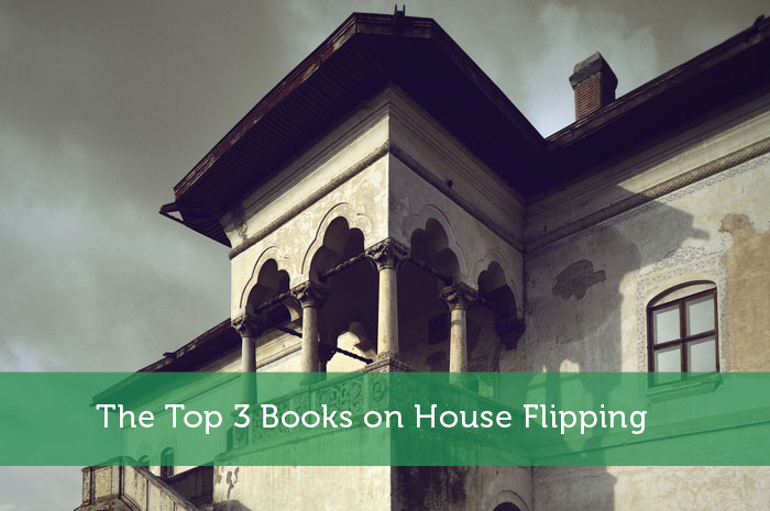 The Top 3 Books on House Flipping