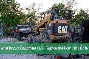 What Kind of Equipment Can I Finance and How Can I Do It?