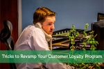 Tricks to Revamp Your Customer Loyalty Program