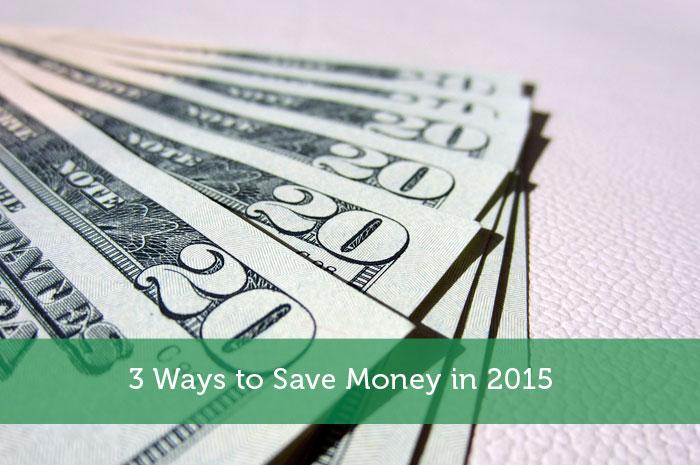 3 Ways to Save Money in 2015