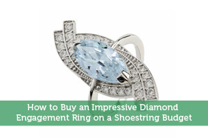How to Buy an Impressive Diamond Engagement Ring on a Shoestring Budget