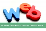 So You've Decided to Choose a Domain Name…