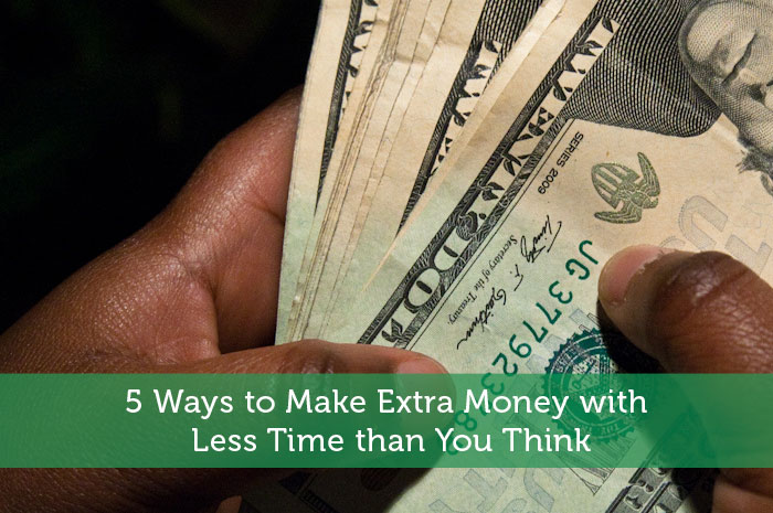 5 Ways to Make Extra Money with Less Time than You Think