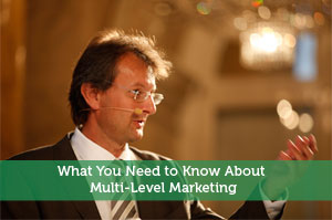 What You Need to Know About Multi-Level Marketing
