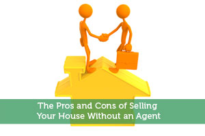 The Pros and Cons of Selling Your House Without an Agent