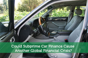 Adam-by-Could Subprime Car Finance Cause Another Global Financial Crisis?