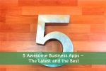 5 Awesome Business Apps – The Latest and the Best