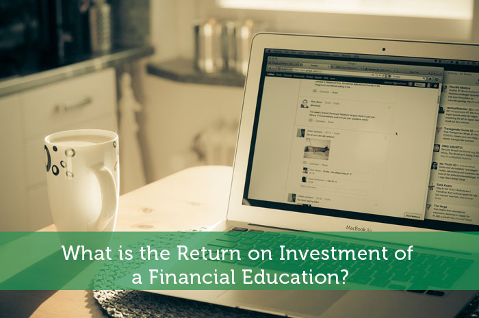 What is the Return on Investment of a Financial Education?