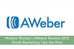 Modest Money's AWeber Review 2015 – Email Marketing Like the Pros