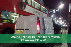 Online Trends To Transport Money All Around The World
