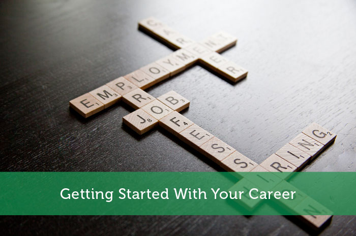 Getting Started With Your Career