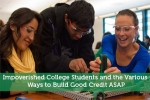 Impoverished College Students and the Various Ways to Build Good Credit ASAP