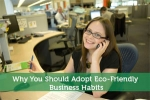 Why You Should Adopt Eco-Friendly Business Habits