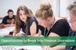 Opportunities to Break Into Finance Journalism