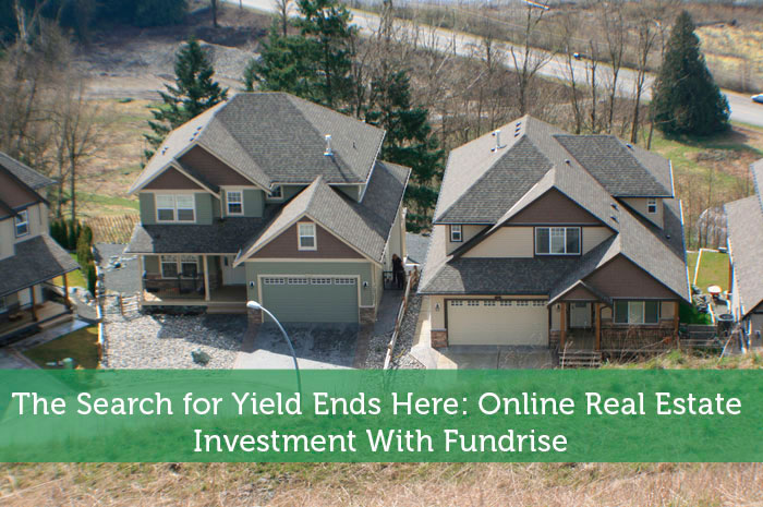The Search for Yield Ends Here: Online Real Estate Investment With Fundrise