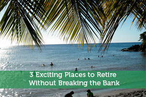 Jeremy Biberdorf-by-3 Exciting Places to Retire Without Breaking the Bank