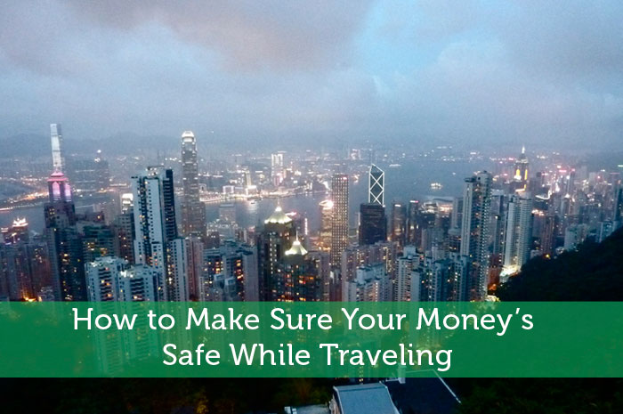 How to Make Sure Your Money's Safe While Traveling