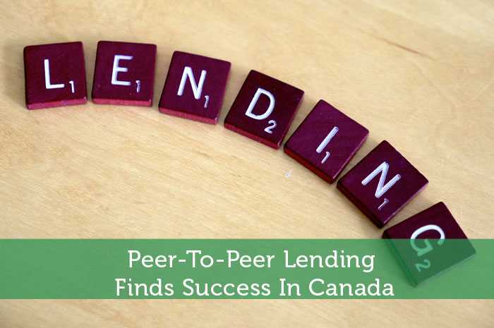 Peer-To-Peer Lending Finds Success In Canada