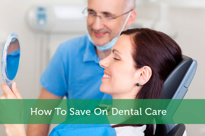 How To Save On Dental Care