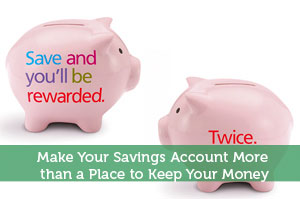 Make Your Savings Account More than a Place to Keep Your Money