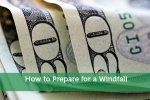 How to Prepare for a Windfall