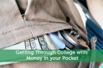 Getting Through College with Money in your Pocket