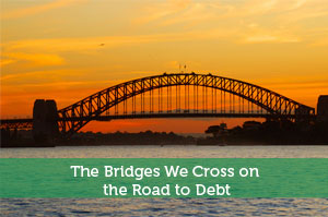 The Bridges We Cross on the Road to Debt