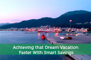 Achieving that Dream Vacation Faster With Smart Savings