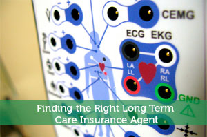 Finding the Right Long Term Care Insurance Agent