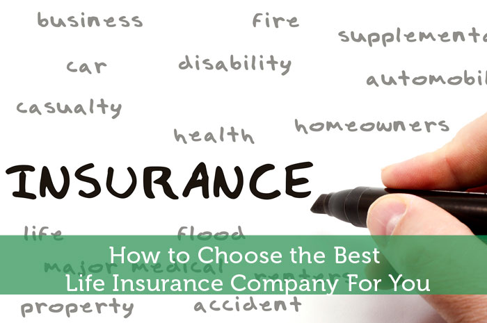 Best Life Insurance Company >> How To Choose The Best Life Insurance Company For You Modest Money