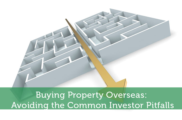 Buying Property Overseas: Avoiding the Common Investor Pitfalls