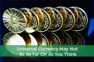 Jeremy Biberdorf-by-Universal Currency May Not Be As Far Off As You Think