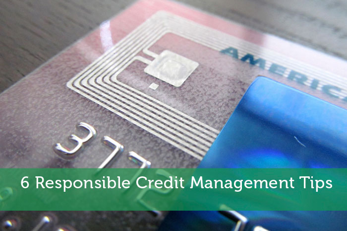 6 Responsible Credit Management Tips