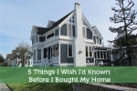 5 Things I Wish I'd Known Before I Bought My Home
