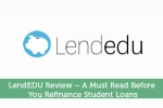 LendEDU Review – A Must Read Before You Refinance Student Loans