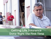 Getting Life Insurance Done Right the First Time