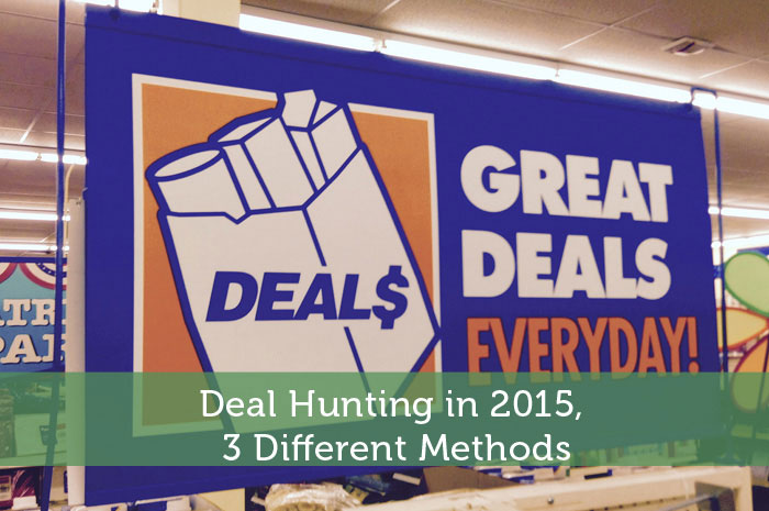 Deal Hunting in 2015, 3 Different Methods