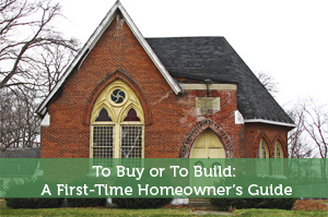 To Buy or To Build: A First-Time Homeowner's Guide