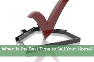 When is the Best Time to Sell Your Home?