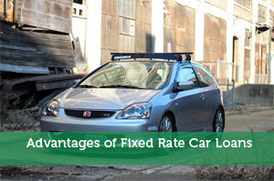 Advantages of Fixed Rate Car Loans