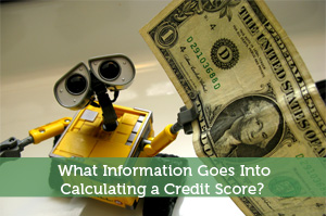 What Information Goes Into Calculating a Credit Score?
