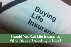Jeremy Biberdorf-by-Should You Get Life Insurance When You're Expecting a Baby?