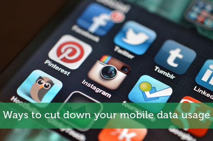Ways to cut down your mobile data usage