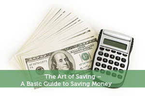 The Art of Saving – A Basic Guide to Saving Money