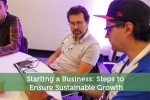 Starting a Business: Steps to Ensure Sustainable Growth