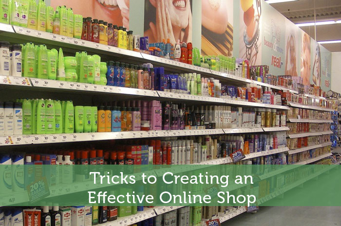 Tricks to Creating an Effective Online Shop