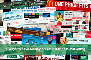 3 Ways to Save Money on Your Business Marketing