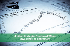 Jeremy Biberdorf-by-4 Killer Strategies You Need When Investing For Retirement