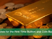Advice for the First Time Bullion and Coin Buyer